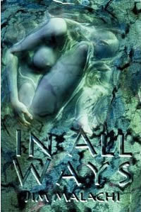 """In All Ways"", by Jim Malachi"