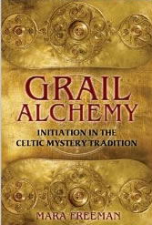 """Grail Alchemy"", by Mara Freeman"